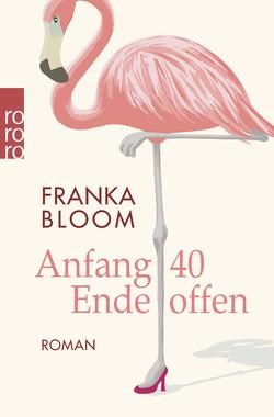 Anfang 40 – Ende offen von Bloom,  Franka