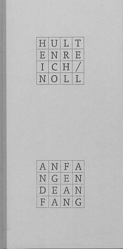 Anfang Ende Anfang von Hultenreich,  Jürgen K., Noll,  Martin