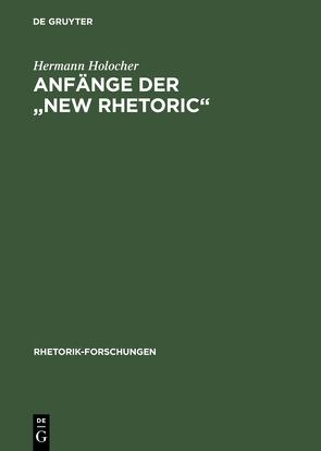 """Anfänge der """"New Rhetoric"""" von Holocher,  Hermann"""
