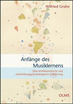 Anfänge des Musiklernens von Gruhn,  Wilfried
