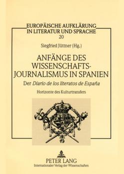 Anfänge des Wissenschaftsjournalismus in Spanien von Jüttner,  Siegfried