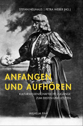 Anfangen und Aufhören von Neuhaus,  Stefan, Weber,  Petra