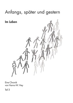 Anfangs, später und gestern / Im Leben von Hey,  Hanns-Werner