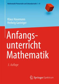 Anfangsunterricht Mathematik von Gasteiger,  Hedwig, Hasemann,  Klaus, Padberg,  Friedhelm