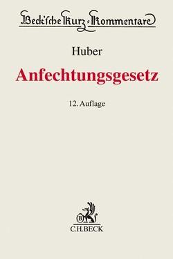 Anfechtungsgesetz (AnfG) von Böhle-Stamschräder,  Alois, Huber,  Michael, Kilger,  Joachim