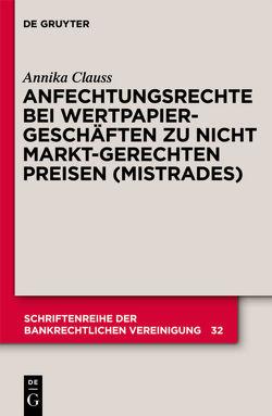 Anfechtungsrechte bei Wertpapiergeschäften zu nicht marktgerechten Preisen (Mistrades) von Clauss,  Annika