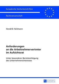 Anforderungen an die Arbeitnehmervertreter im Aufsichtsrat von Heitmann,  Hendrik