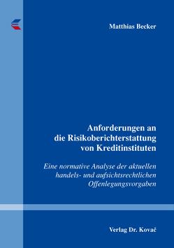 Anforderungen an die Risikoberichterstattung von Kreditinstituten von Becker,  Matthias