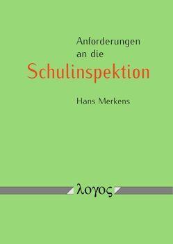 Anforderungen an die Schulinspektion von Merkens,  Hans