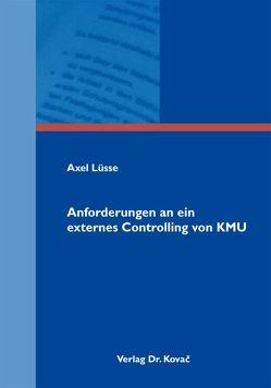 Anforderungen an ein externes Controlling von KMU von Lüsse,  Axel