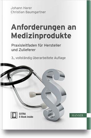 Anforderungen an Medizinprodukte von Baumgartner,  Christian, Harer,  Johann