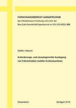 Anforderungs- und einsatzgerechte Auslegung von Fahrantrieben mobiler Erntemaschinen von Häberle,  Steffen