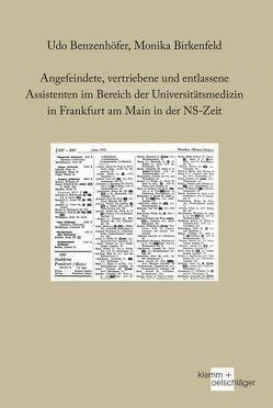 Angefeindete, vertriebene und entlassene Assistenten im Bereich der Universitätsmedizin in Frankfurt am Main in der NS-Zeit von Benzenhöfer,  Udo, Birkenfeld,  Monika