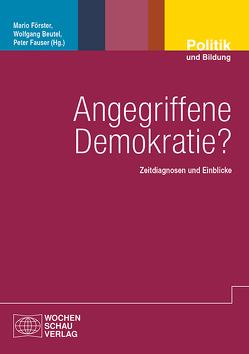Angegriffene Demokratie? von Beutel,  Wolfgang, Fauser,  Peter, Foerster,  Mario