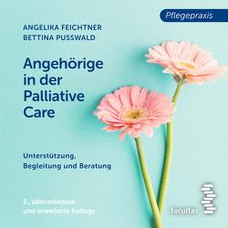 Angehörige in der Palliative Care von Feichtner,  Angelika, Hamele,  Markus, Pußwald,  Bettina