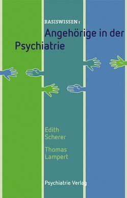 Angehörige in der Psychiatrie von Lampert,  Thomas, Scherer,  Edith