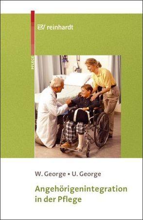 Angehörigenintegration in der Pflege von George,  Ute, George,  Wolfgang
