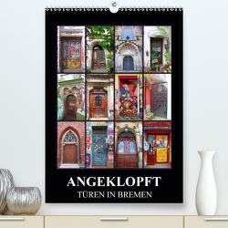 ANGEKLOPFT – TÜREN IN BREMEN (Premium, hochwertiger DIN A2 Wandkalender 2020, Kunstdruck in Hochglanz) von Woyke,  Wibke