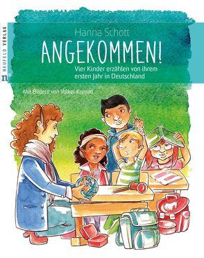 Angekommen! von Konrad,  Volker, Schott,  Hanna