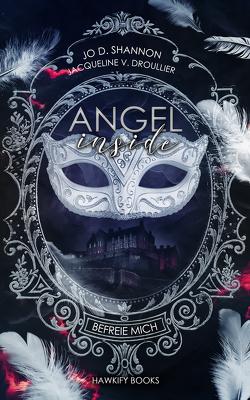 Angel Inside – Befreie mich von Shannon,  Jo D., V. Droullier,  Jacqueline