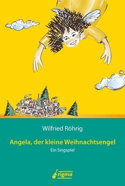 Angela, der kleine Weihnachtsengel von Röhrig,  Wilfried