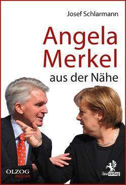 Angela Merkel aus der Nähe von Schlarmann,  Josef