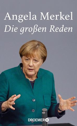 Angela Merkel, Die großen Reden von Draeger,  Caroline, Fried,  Nico, Merkel,  Angela