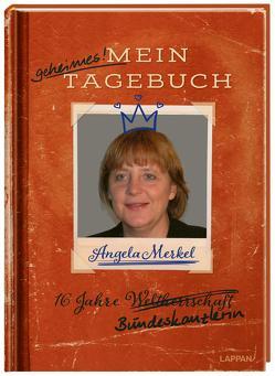 Angela Merkel – Mein geheimes Tagebuch von Domzalski,  Oliver, Kernbach,  Michael