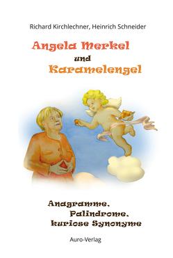 Angela Merkel und Karamelengel von Dr. Kirchlechner,  Richard, Dr. Schneider,  Heinrich