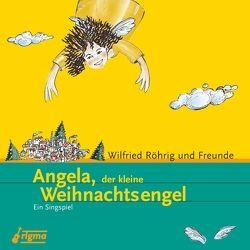 Angela,der kleine Weihnachtsengel von Röhrig,  Wilfried