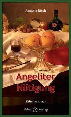 Angeliter Nötigung von Riech,  Annette