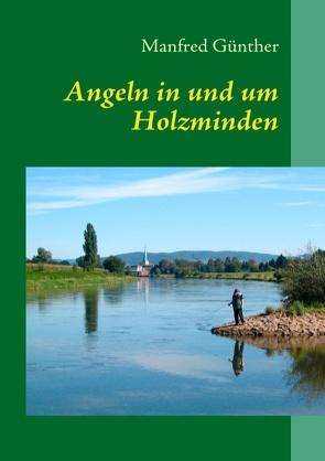 Angeln in und um Holzminden von Günther,  Manfred