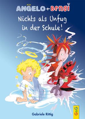 Angelo und Bengi – Nichts als Unfug in der Schule! von Picha,  Angela, Rittig,  Gabriele
