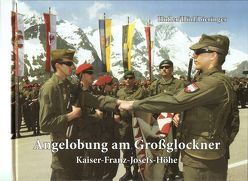 Angelobung am Großglockner von Bieringer,  Ludwig, Hörl,  Johannes, Hufler,  Heinz