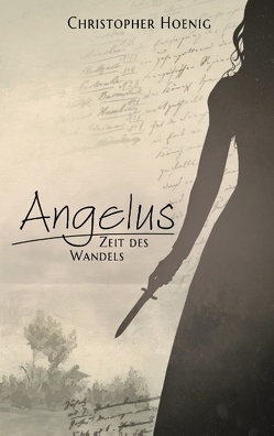 Angelus – Zeit des Wandels von Hoenig,  Christopher