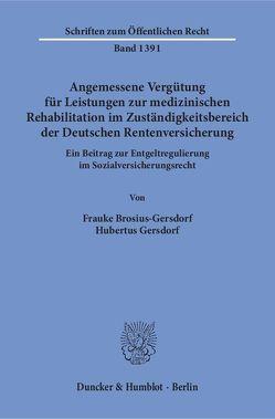 Angemessene Vergütung für Leistungen zur medizinischen Rehabilitation im Zuständigkeitsbereich der Deutschen Rentenversicherung. von Brosius-Gersdorf,  Frauke, Gersdorf,  Hubertus