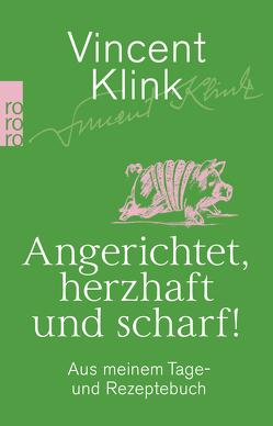 Angerichtet, herzhaft und scharf von Klink,  Vincent
