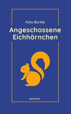 Angeschossene Eichhörnchen von Bürkle,  Felix