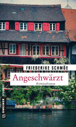 Angeschwärzt von Schmöe,  Friederike