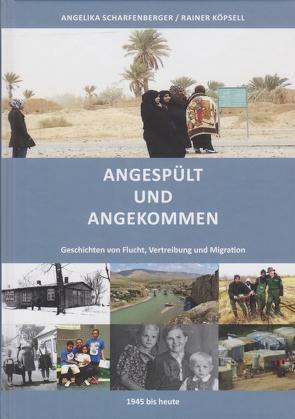 Angespült und Angekommen von Köpsell,  Rainer, Scharfenberger,  Angelika