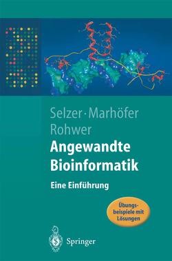 Angewandte Bioinformatik von Marhöfer,  Richard, Rohwer,  Andreas, Selzer,  Paul Maria
