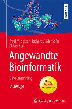 Angewandte Bioinformatik von Koch,  Oliver, Marhöfer,  Richard J., Selzer,  Paul M.