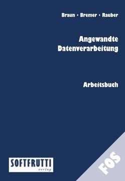 Angewandte Datenverarbeitung von Braun,  Frank, Bremer,  Dirk, Rauber,  Christoph