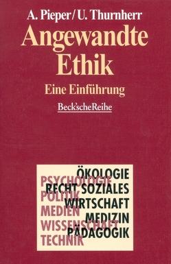 Angewandte Ethik von Pieper,  Annemarie, Thurnherr,  Urs