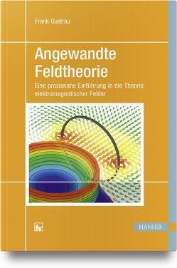 Angewandte Feldtheorie von Gustrau,  Frank