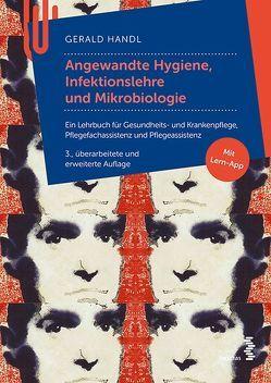 Angewandte Hygiene, Infektionslehre und Mikrobiologie von Handl,  Gerald
