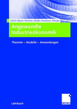 Angewandte Industrieökonomik von Blum,  Ulrich, Müller,  Simone, Weiske,  Andreas