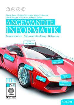 Angewandte Informatik HTL m. SbX-CD von Bauer,  Martin, Dorninger,  Christian, Garscha,  Martin, Hager,  Gerhard, Huber,  Franz, Schellner,  Robert