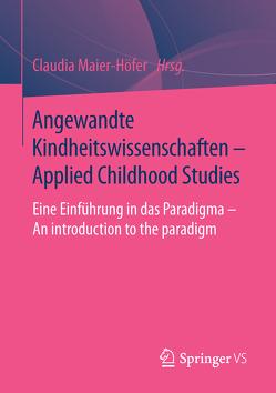 Angewandte Kindheitswissenschaften – Applied Childhood Studies von Maier-Höfer,  Claudia