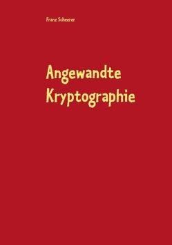 Angewandte Kryptographie von Scheerer,  Franz